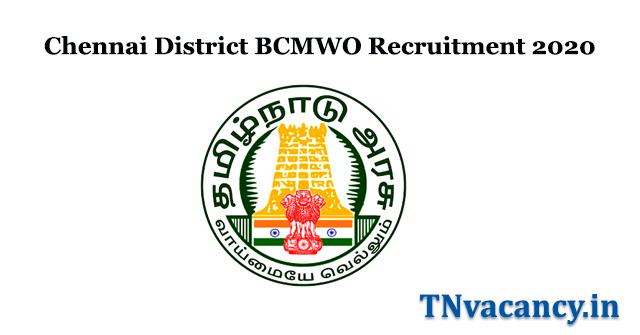 Chennai District BCMWO Recruitment 2020