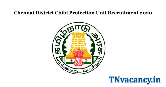 Chennai District Child Protection Unit Recruitment 2020