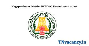 Nagapattinam District BCMWO Recruitment 2020
