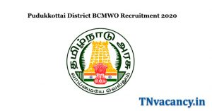 Pudukkottai District BCMWO Recruitment 2020