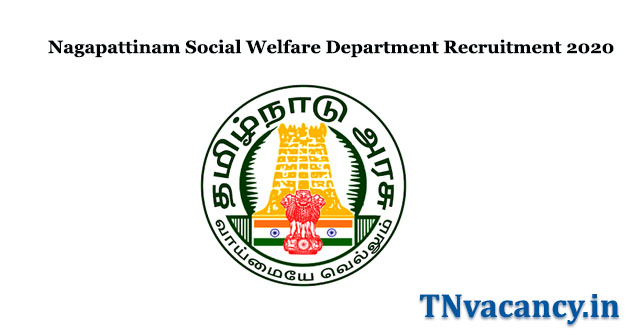 Nagapattinam Social Welfare Department Recruitment 2020