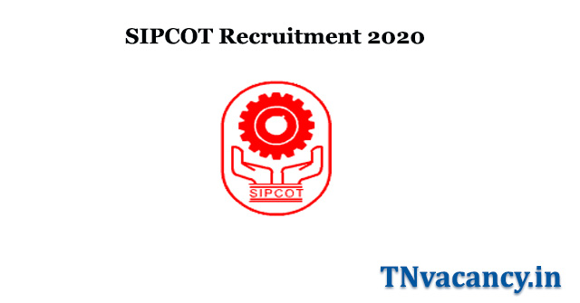 SIPCOT Recruitment 2020